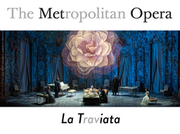 """La Traviata"" – 24th Annual Opera Trip Next Monday"